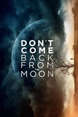 Don't Come Back from the Moon (2017)
